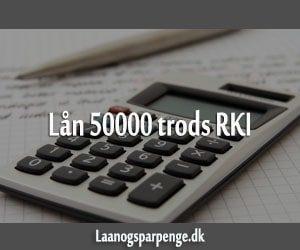 Lån 50000 trods RKI